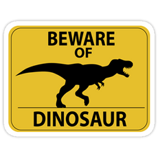 Beware of Dinosaur Road Sign Sticker