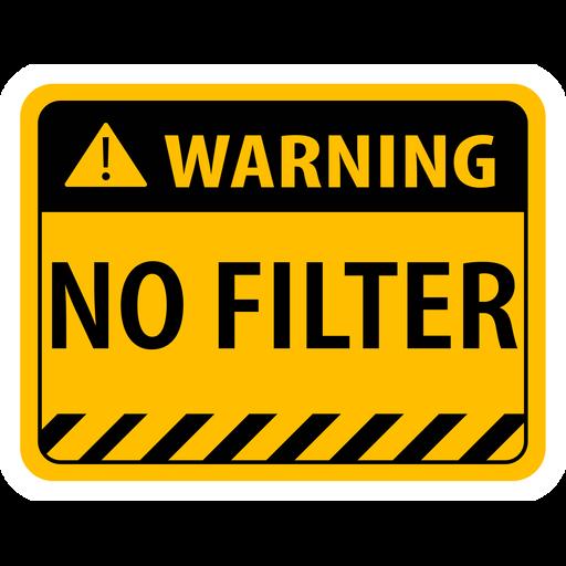 Warning Sign No Filter Sticker