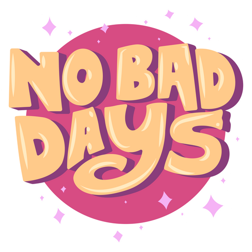 Inscription No Bad Days Sticker