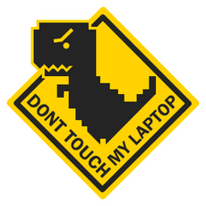 Chrome Dino T-Rex Don't Touch My Laptop Sign