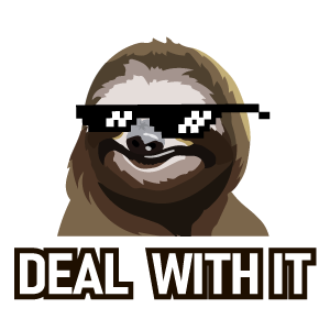 Sloth Deal With It