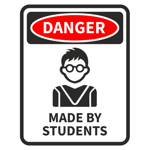 Danger Made by Students Sticker