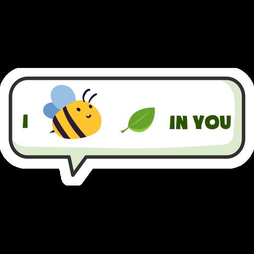Speech Balloon I Bee Leaf in You Sticker