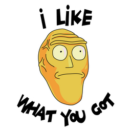 Rick and Morty Armagheadon I Like What You Got Sticker