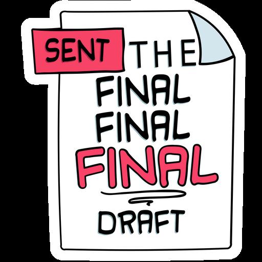 Sent the Final Final Final Draft Sticker