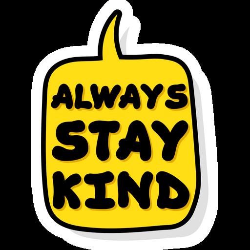 Speech Balloon Always Stay Kind Sticker