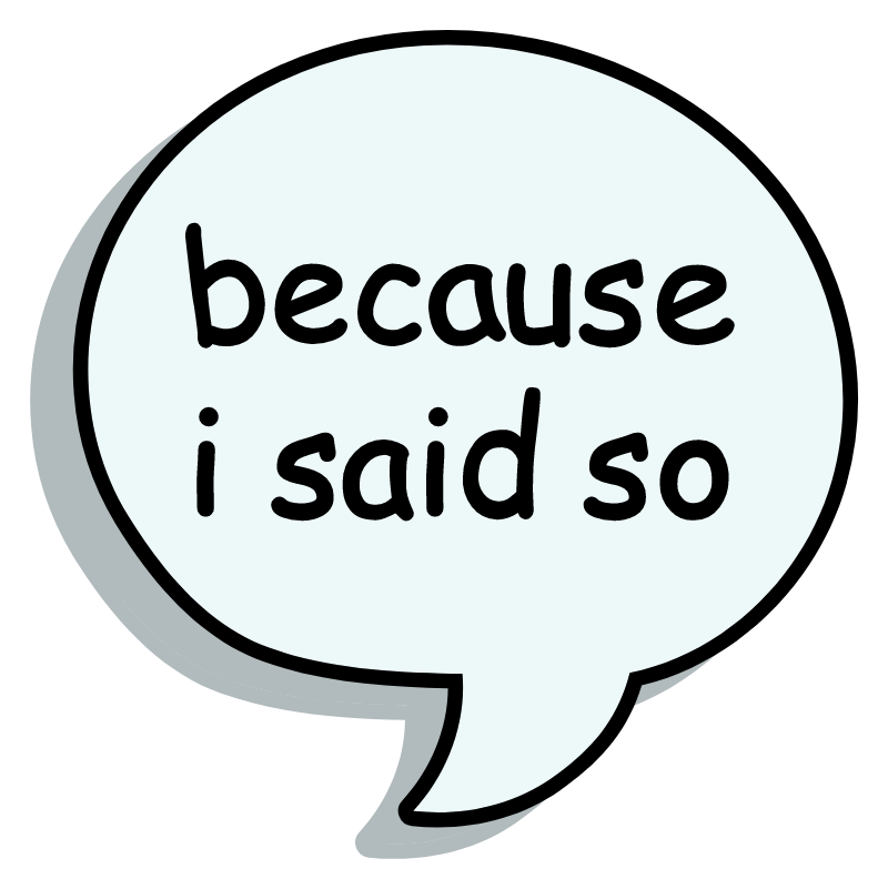 Speech Balloon Because I Said So Sticker