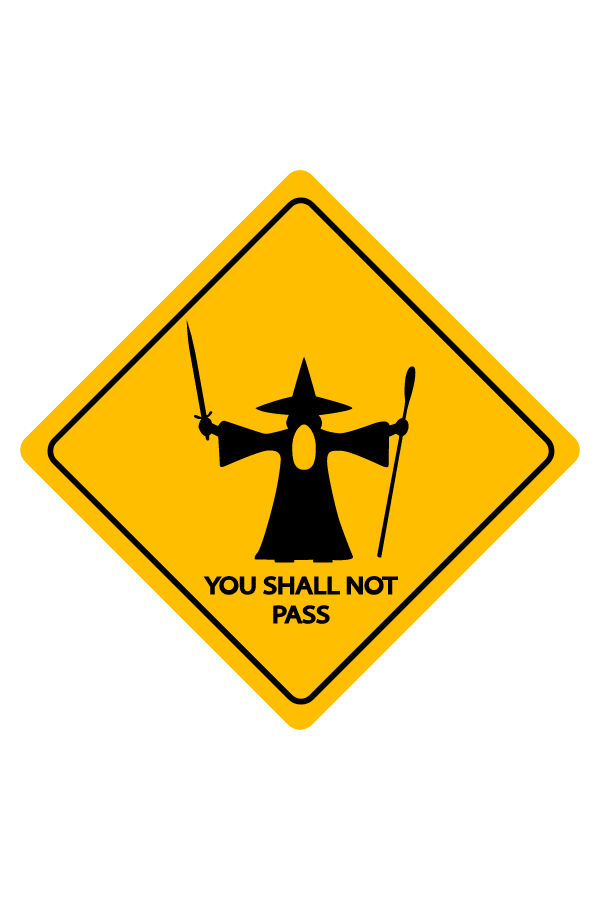 You Shall  Not Pass Road Sign Sticker