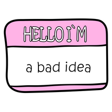 Hello I am a Bad Idea Name Card Sticker