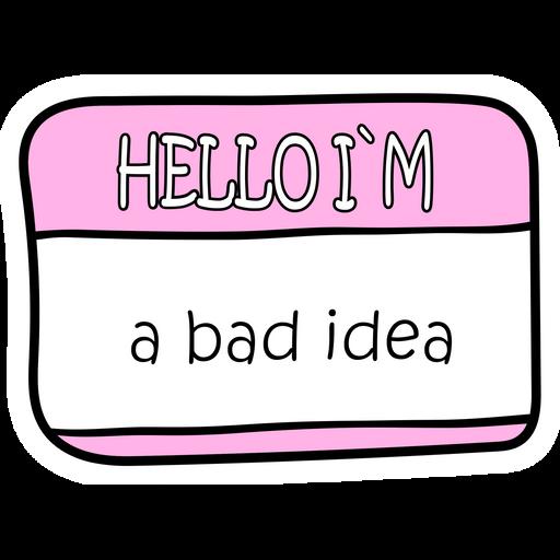 Hello I am a Bad Idea Name Card Sticker
