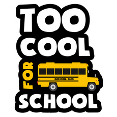 Too Cool for School Sticker