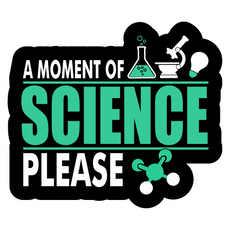 A Moment of Science Please Sticker