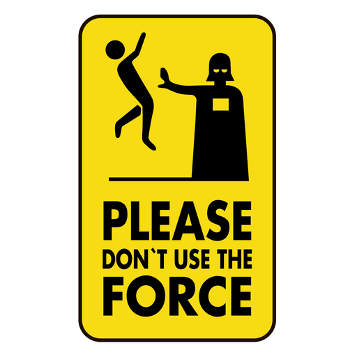 Star Wars Please Don't Use the Force Sign Sticker